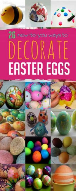 Learn 26 fun new ways to make decorated eggs for Easter