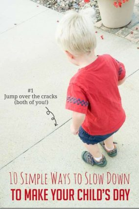 10 ways to slow down a little to make your child's day - simple!