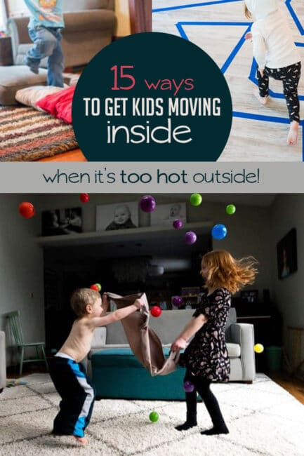 Find easy ways to get your kids moving inside when you can't play outside!