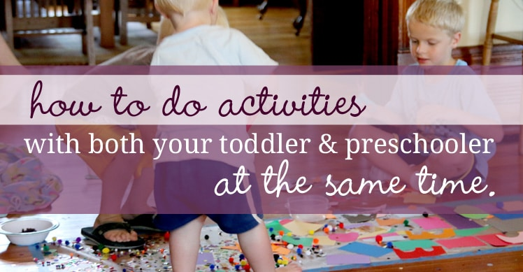 3 questions to ask yourself to do activities with both your toddler & preschooler at the same time