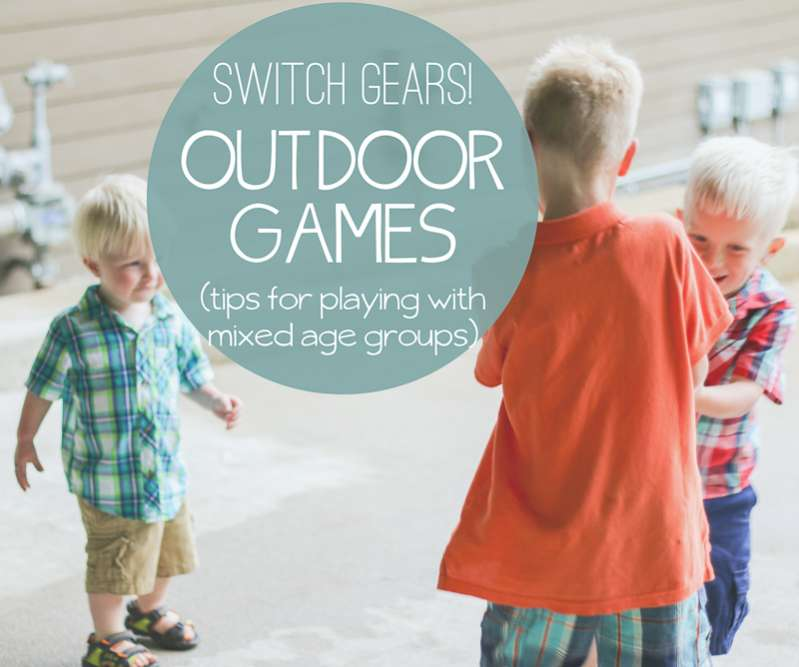 Tips to play outdoor games for all ages, together -- switch gears when its not working (I love the super funny way to do it!)
