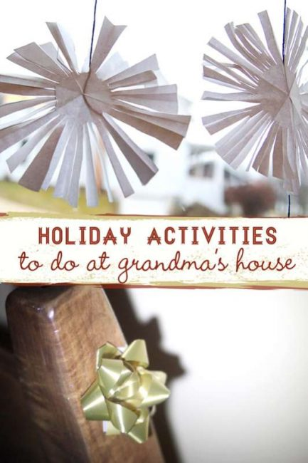 Holiday activities do at Grandma's house to create memorable holidays for the kids.