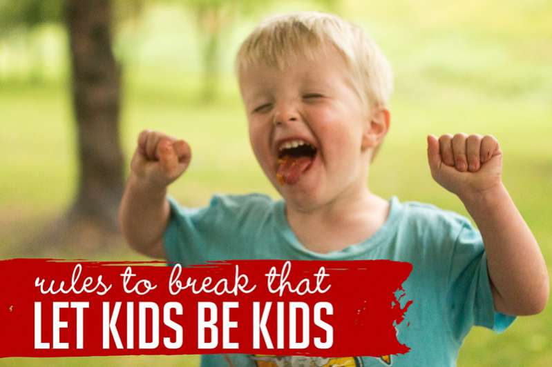 Rules you can break to let kids be kids (and have a fun childhood they'll remember)