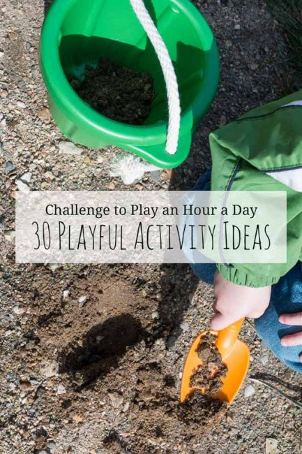 Pledge to play for an hour every day for 30 days? I think I could do this with these simple play ideas!