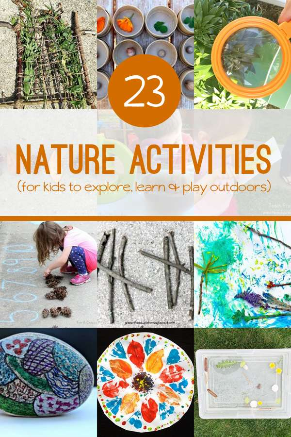 23 Nature Activities For Kids To Create Explore Amp Learn