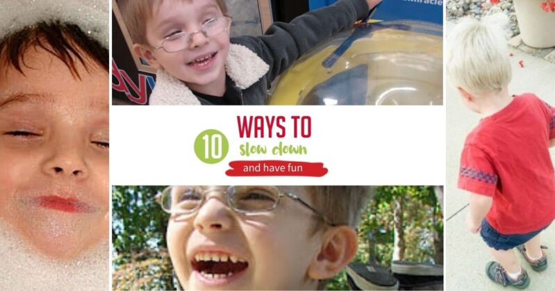 Joyce of Childhood Beckons shares 10 simple ways for how to slow down with your kids and really make your child's day happy with simple acts!