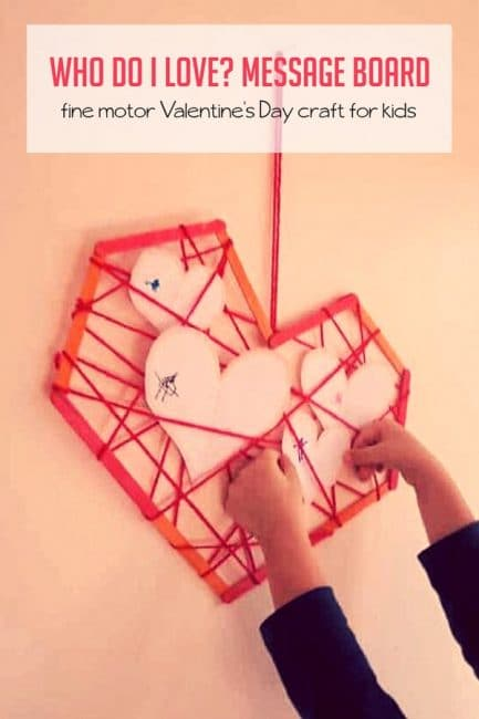 Make a sweet Who Do I Love? Message Board craft for Valentine's Day!