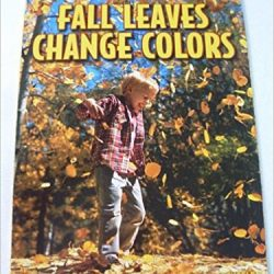 Fall Leaves Change Colors by Kathleen Weidner Zoehfeld