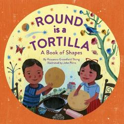 Help preschoolers learn about shapes with Round is a Tortilla