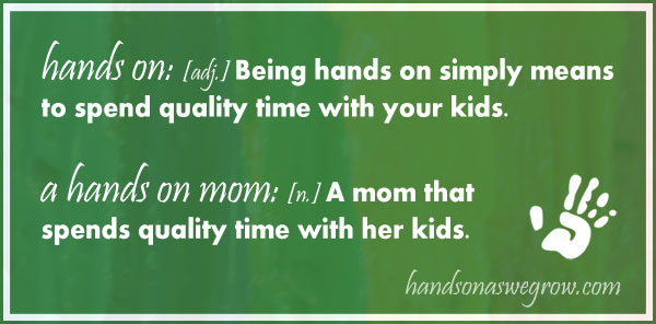 What is a hands-on Mom?