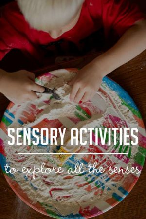Sensory activities for kids to explore all the senses