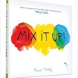 Mix It Up! by Hervé Tullet