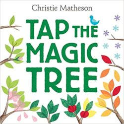 Tap the Magic Tree by Christie Matheson