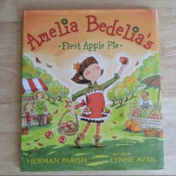 Amelia Bedelia's First Apple Pie Book