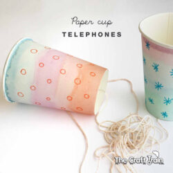 Paper Cup Telephones - The Craft Train